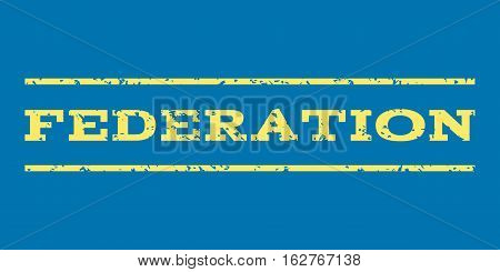 Federation watermark stamp. Text tag between horizontal parallel lines with grunge design style. Rubber seal stamp with scratched texture. Vector yellow color ink imprint on a blue background.