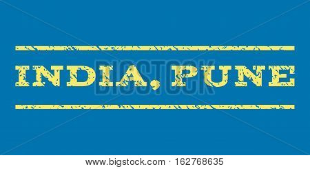 India, Pune watermark stamp. Text caption between horizontal parallel lines with grunge design style. Rubber seal stamp with dirty texture. Vector yellow color ink imprint on a blue background.