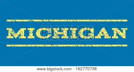 Michigan watermark stamp. Text caption between horizontal parallel lines with grunge design style. Rubber seal stamp with unclean texture. Vector yellow color ink imprint on a blue background.