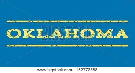 Oklahoma watermark stamp. Text caption between horizontal parallel lines with grunge design style. Rubber seal stamp with scratched texture. Vector yellow color ink imprint on a blue background.