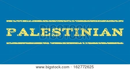 Palestinian watermark stamp. Text tag between horizontal parallel lines with grunge design style. Rubber seal stamp with scratched texture. Vector yellow color ink imprint on a blue background.