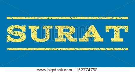 Surat watermark stamp. Text tag between horizontal parallel lines with grunge design style. Rubber seal stamp with dirty texture. Vector yellow color ink imprint on a blue background.