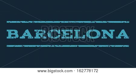 Barcelona watermark stamp. Text tag between horizontal parallel lines with grunge design style. Rubber seal stamp with dust texture. Vector blue color ink imprint on a dark blue background.