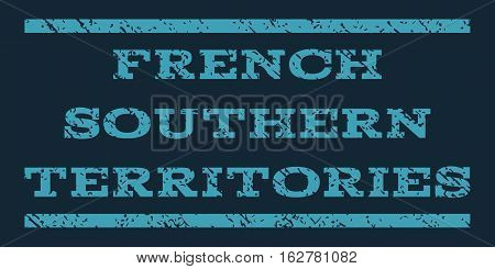 French Southern Territories watermark stamp. Text tag between horizontal parallel lines with grunge design style. Rubber seal stamp with unclean texture.