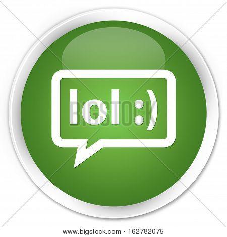 Lol Bubble Icon Premium Soft Green Round Button