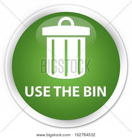 Use The Bin (trash Icon) Premium Soft Green Round Button