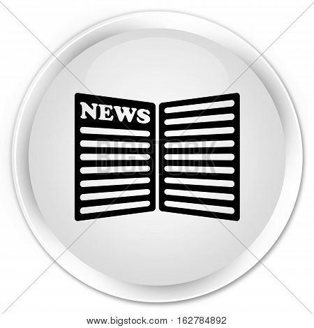 Newspaper Icon Premium White Round Button