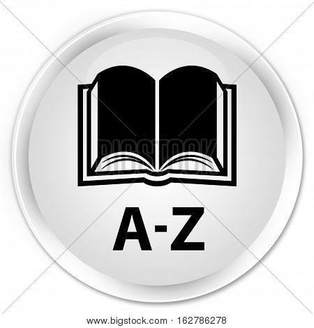 A-z (book Icon) Premium White Round Button