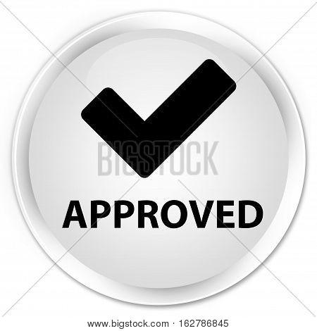 Approved (validate Icon) Premium White Round Button