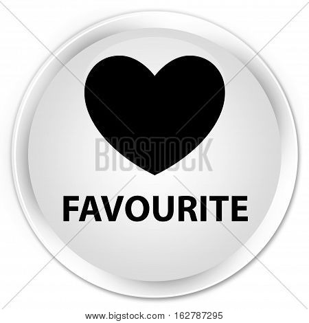 Favourite (heart Icon) Premium White Round Button