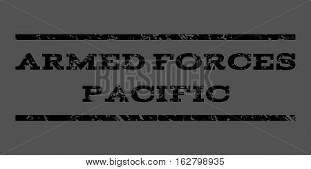 Armed Forces Pacific watermark stamp. Text caption between horizontal parallel lines with grunge design style. Rubber seal stamp with scratched texture.