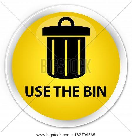 Use The Bin (trash Icon) Premium Yellow Round Button
