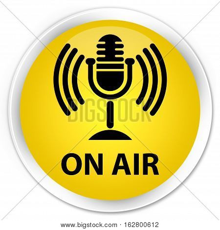 On Air (mic Icon) Premium Yellow Round Button