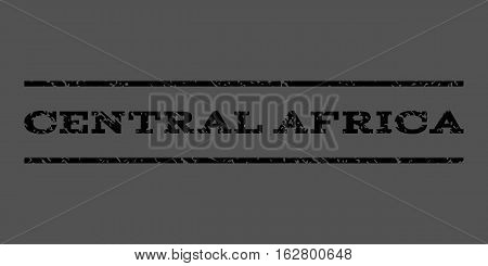 Central Africa watermark stamp. Text tag between horizontal parallel lines with grunge design style. Rubber seal stamp with dust texture. Vector black color ink imprint on a gray background.