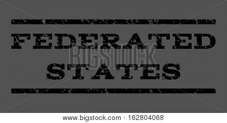 Federated States watermark stamp. Text caption between horizontal parallel lines with grunge design style. Rubber seal stamp with dust texture. Vector black color ink imprint on a gray background.