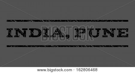 India, Pune watermark stamp. Text caption between horizontal parallel lines with grunge design style. Rubber seal stamp with dust texture. Vector black color ink imprint on a gray background.