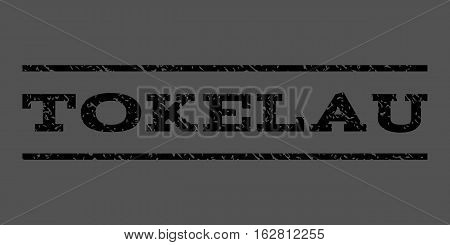 Tokelau watermark stamp. Text tag between horizontal parallel lines with grunge design style. Rubber seal stamp with unclean texture. Vector black color ink imprint on a gray background. poster