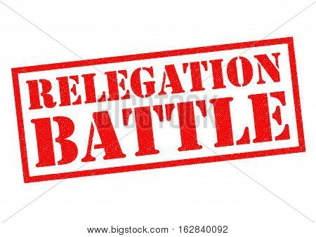 RELEGATION BATTLE red Rubber Stamp over a white background.