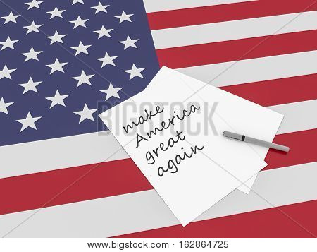 Note Make America Great Again On US Flag Stars And Stripes 3d illustration