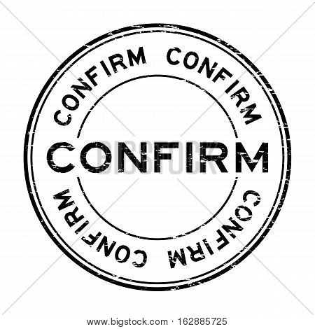 Grunge black round confirm rubber seal stamp