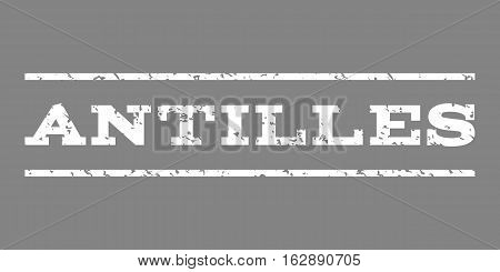 Antilles watermark stamp. Text tag between horizontal parallel lines with grunge design style. Rubber seal stamp with dirty texture. Vector white color ink imprint on a gray background.