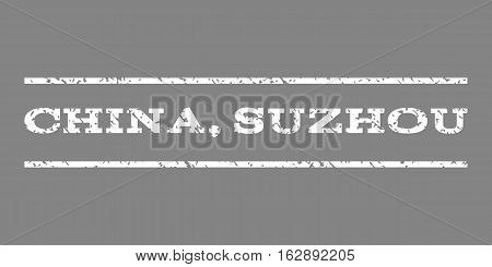 China, Suzhou watermark stamp. Text caption between horizontal parallel lines with grunge design style. Rubber seal stamp with dust texture. Vector white color ink imprint on a gray background.