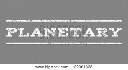 Planetary watermark stamp. Text caption between horizontal parallel lines with grunge design style. Rubber seal stamp with unclean texture. Vector white color ink imprint on a gray background.