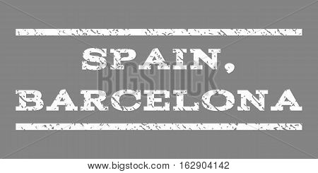 Spain, Barcelona watermark stamp. Text tag between horizontal parallel lines with grunge design style. Rubber seal stamp with dust texture. Vector white color ink imprint on a gray background.