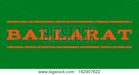 Ballarat watermark stamp. Text caption between horizontal parallel lines with grunge design style. Rubber seal stamp with dirty texture. Vector orange color ink imprint on a green background.