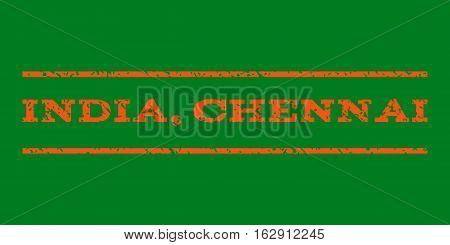 India, Chennai watermark stamp. Text tag between horizontal parallel lines with grunge design style. Rubber seal stamp with scratched texture. Vector orange color ink imprint on a green background.