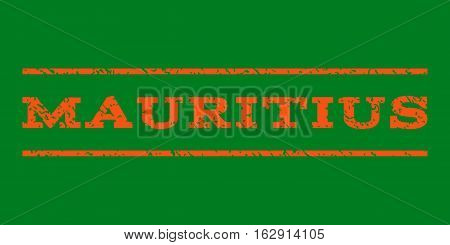 Mauritius watermark stamp. Text tag between horizontal parallel lines with grunge design style. Rubber seal stamp with dust texture. Vector orange color ink imprint on a green background.