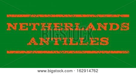 Netherlands Antilles watermark stamp. Text tag between horizontal parallel lines with grunge design style. Rubber seal stamp with dust texture. Vector orange color ink imprint on a green background.