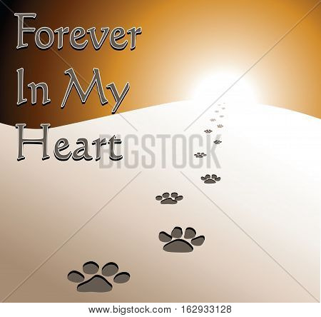 Dog Memorial - Forever In My Heart is an illustration of a memorial design honoring the loss of a dog. Includes fading dog footprints and text.