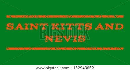 Saint Kitts and Nevis watermark stamp. Text tag between horizontal parallel lines with grunge design style. Rubber seal stamp with dirty texture. Vector orange color ink imprint on a green background.