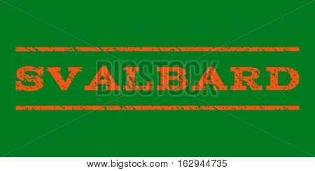 Svalbard watermark stamp. Text tag between horizontal parallel lines with grunge design style. Rubber seal stamp with scratched texture. Vector orange color ink imprint on a green background.