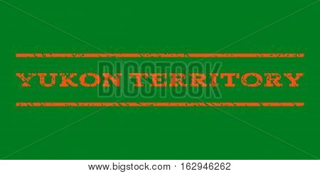 Yukon Territory watermark stamp. Text caption between horizontal parallel lines with grunge design style. Rubber seal stamp with unclean texture. Vector orange color ink imprint on a green background.