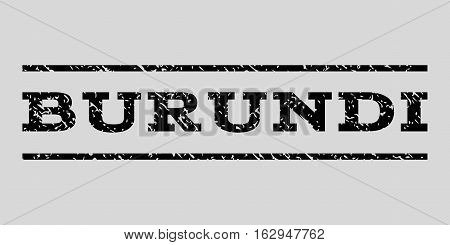 Burundi watermark stamp. Text caption between horizontal parallel lines with grunge design style. Rubber seal stamp with scratched texture. Vector black color ink imprint on a light gray background.