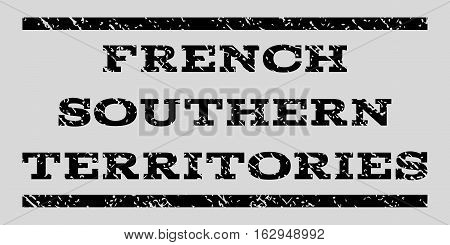French Southern Territories watermark stamp. Text caption between horizontal parallel lines with grunge design style. Rubber seal stamp with unclean texture.