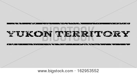 Yukon Territory watermark stamp. Text tag between horizontal parallel lines with grunge design style. Rubber seal stamp with dirty texture. Vector black color ink imprint on a light gray background.