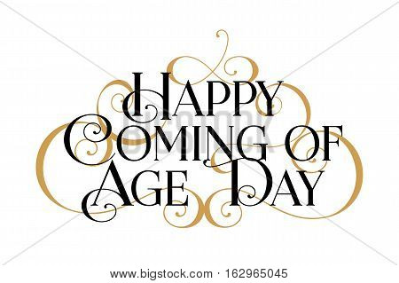Happy Coming Age Day.Handwritten modern brush black text, gold pinstripe, white background.Beautiful lettering invitation, greeting, prints, posters.Typographic inscription, calligraphic design vector