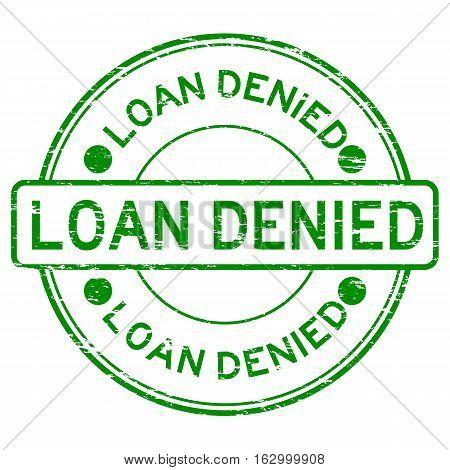 Grunge green loan denied round rubber stamp