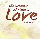 The Greatest of These is Love on Gold Painted Photoshop Watercolor background from 1 Corinthians 13:13 poster