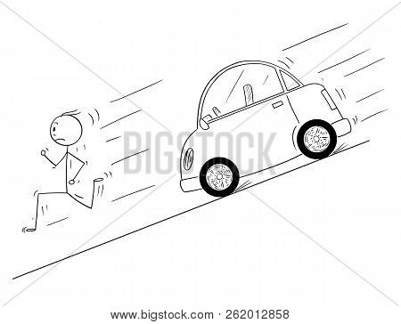 Cartoon Stick Drawing Conceptual Illustration Of Man Running Fast Down The Hill From His Own Car Mov