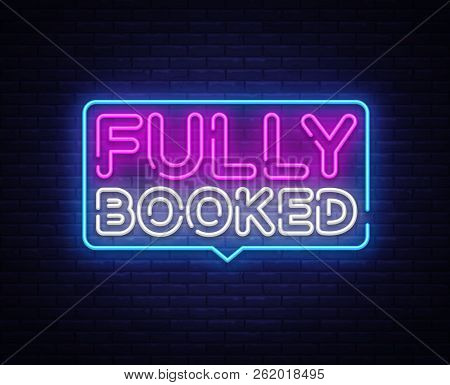 Fully Booked Neon Text Vector. Fully Booked Neon Sign, Design Template, Modern Trend Design, Night N
