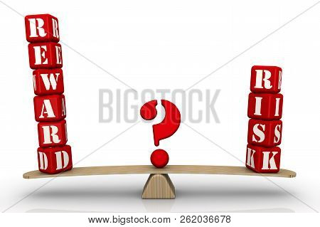 Reward Or Risk. The Problem Of Choice. The Words Reward And Risk, Made Of Red Cubes, Are Weighed In