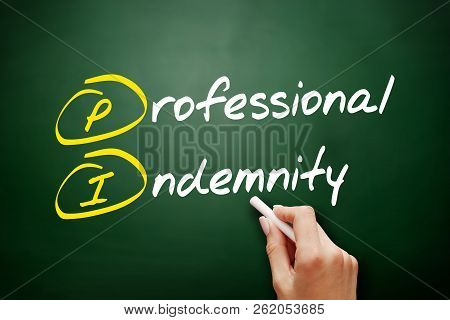 Pi - Professional Indemnity (insurance Coverage) Acronym, Business Concept On Blackboard