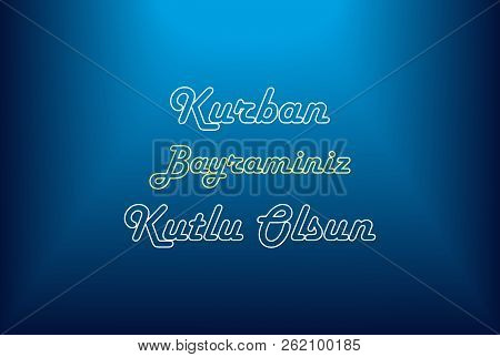 Kurban Bayraminiz Kutlu Olsun on blue background,Feast of the Sacrif , Eid al-Adha Mubarak. poster