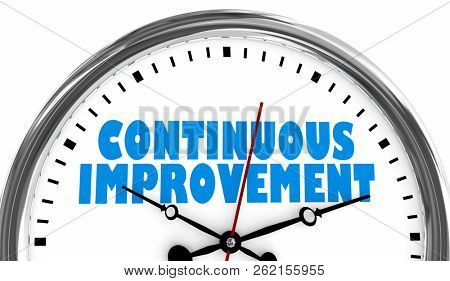 Continuous Improvement Always Getting Better Clock 3d Illustration