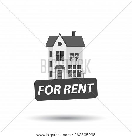 Rent Sign With House. Home For Rental. Vector Illustration In Fl