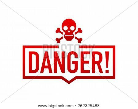 Attention Icons Danger Skull Face Black And Red Button And Attention Warning Sign. Vector Stock Illu